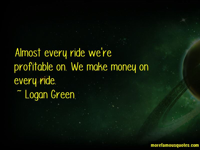 Logan Green Quotes Pictures 3