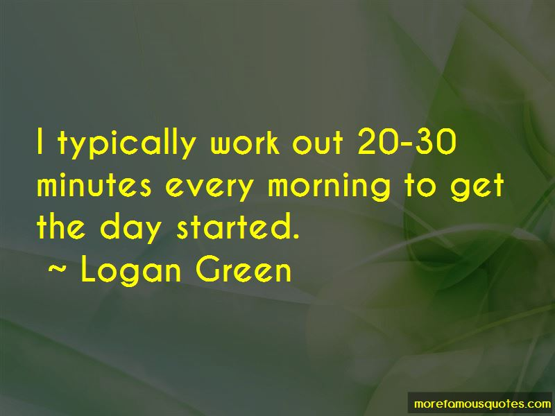 Logan Green Quotes Pictures 4