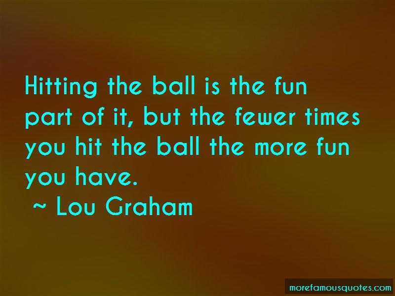 Lou Graham Quotes