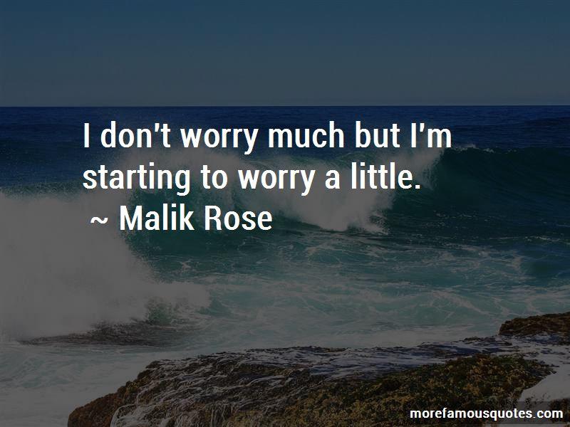 Malik Rose Quotes