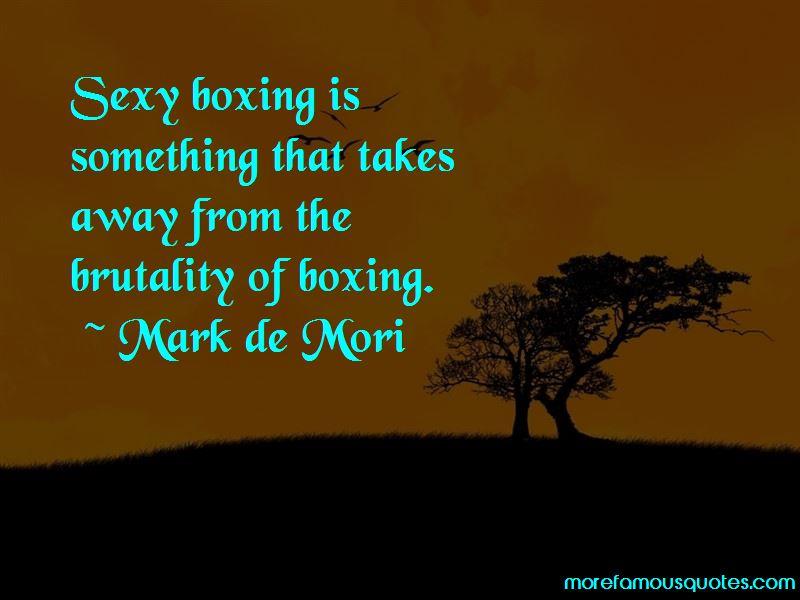 Mark De Mori Quotes Pictures 4
