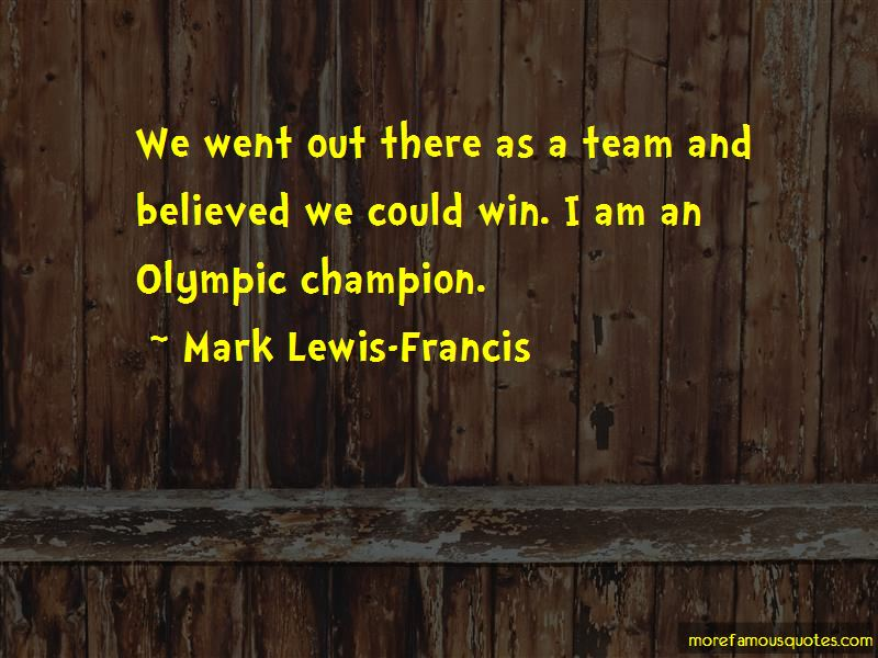Mark Lewis-Francis Quotes