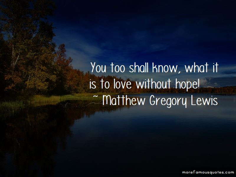 Matthew Gregory Lewis Quotes