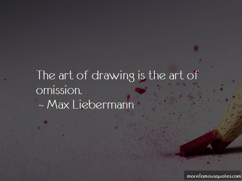 Max Liebermann Quotes Pictures 3