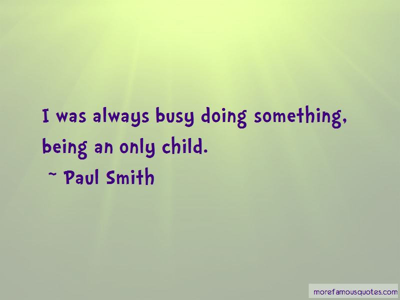 Paul Smith Quotes Pictures 3