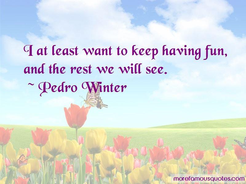 Pedro Winter Quotes Pictures 2