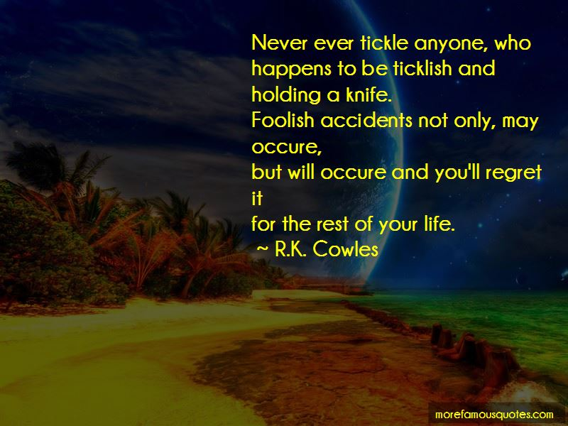 R.K. Cowles Quotes Pictures 4