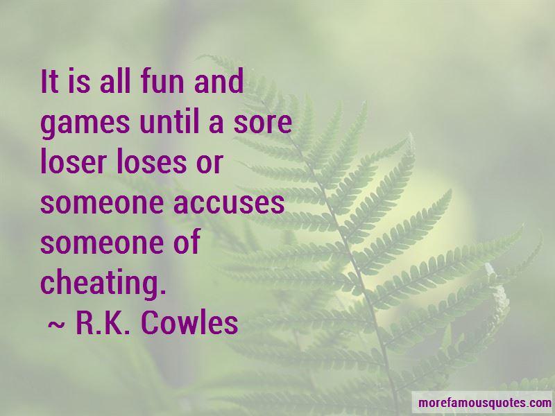 R.K. Cowles Quotes