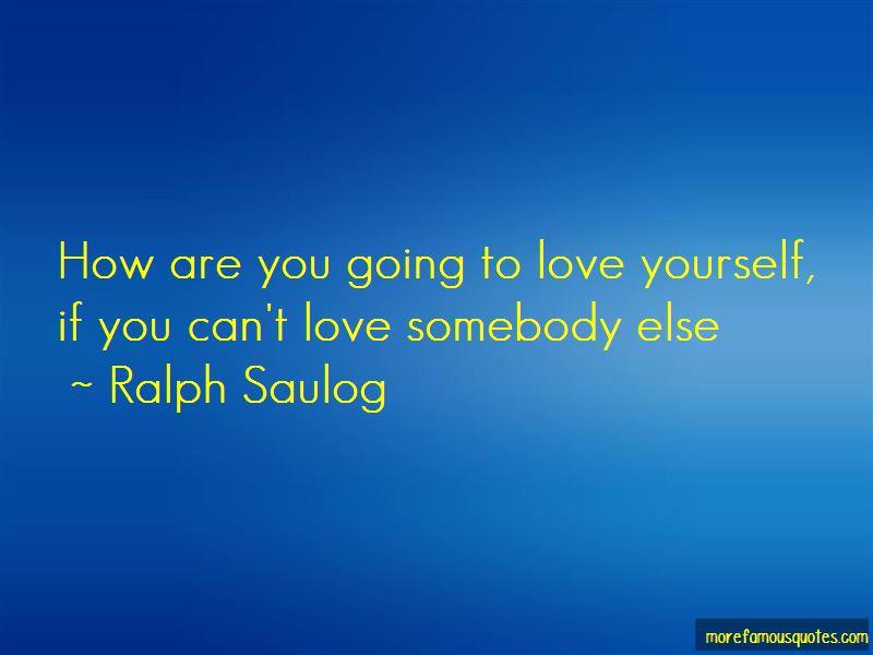 Ralph Saulog Quotes