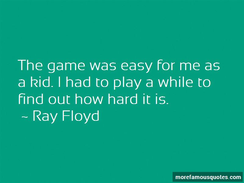 Ray Floyd Quotes Pictures 4