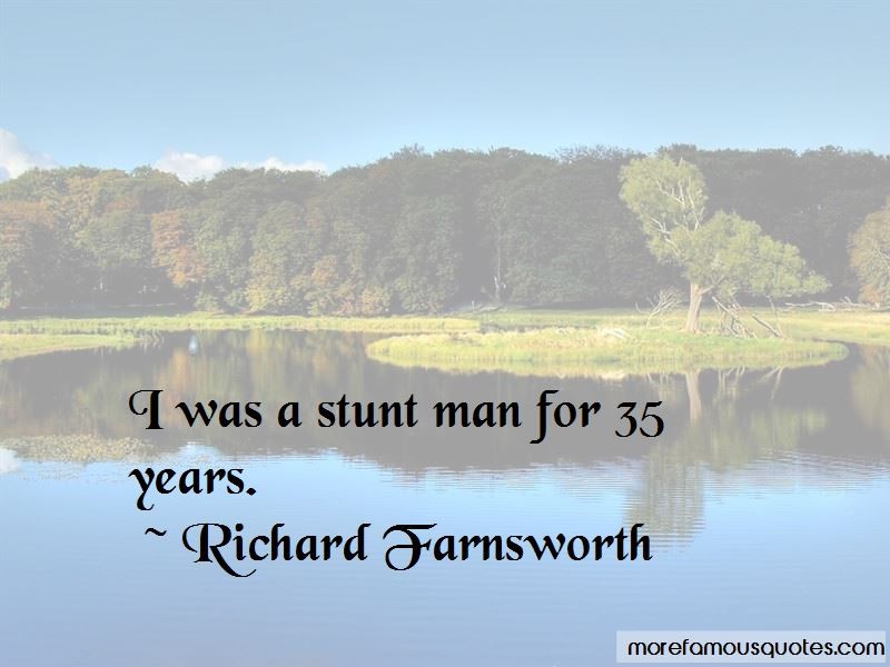 Richard Farnsworth Quotes Pictures 4