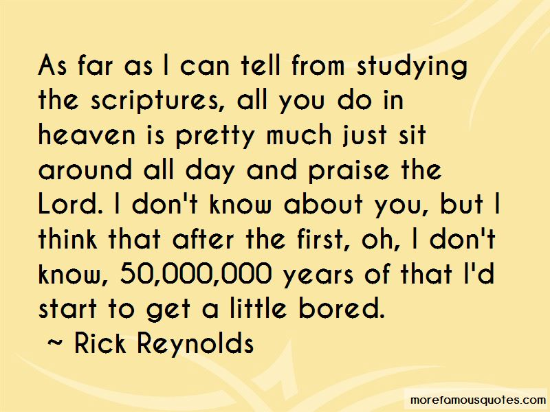 Rick Reynolds Quotes Pictures 3