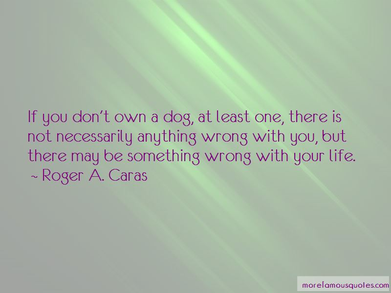 Roger A. Caras Quotes Pictures 2