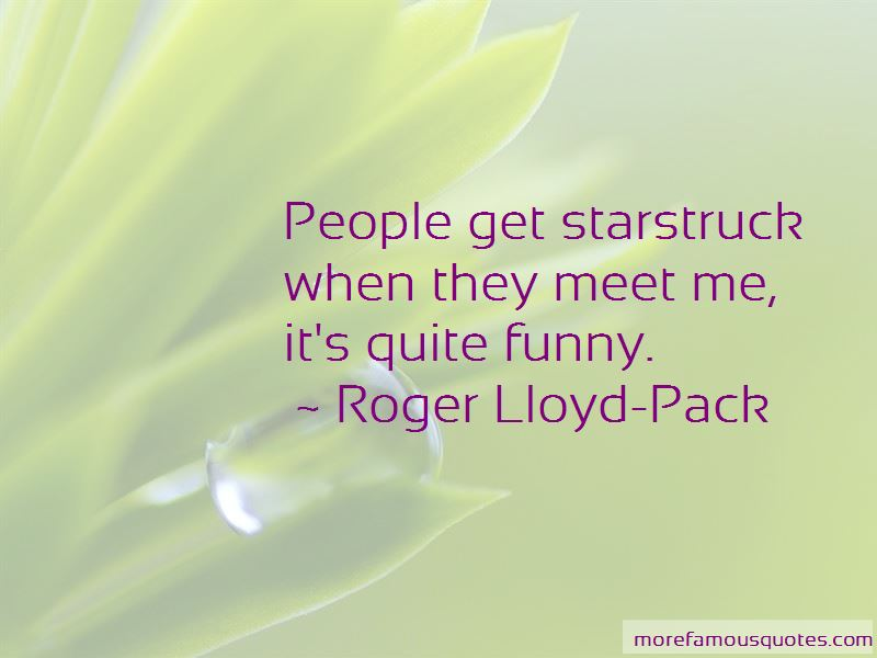 Roger Lloyd-Pack Quotes Pictures 3