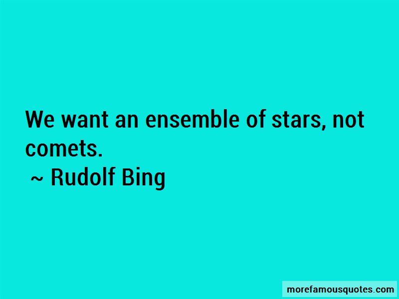 Rudolf Bing Quotes Pictures 3