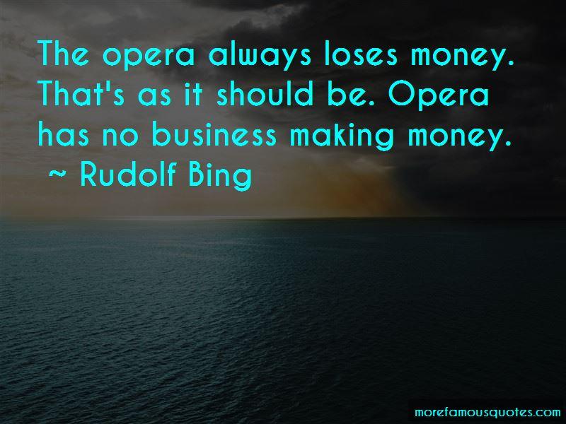 Rudolf Bing Quotes Pictures 4