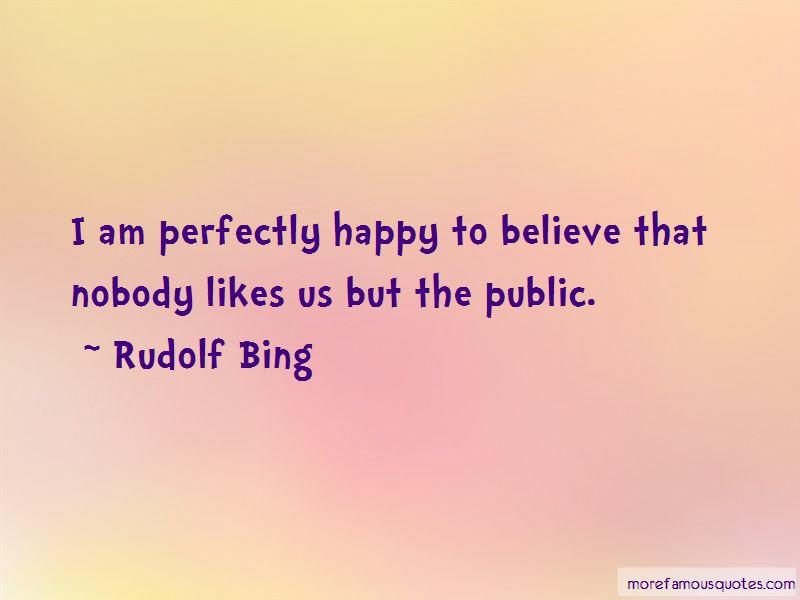 Rudolf Bing Quotes