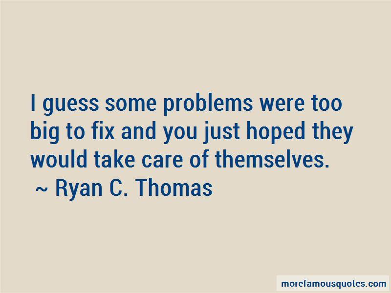 Ryan C. Thomas Quotes Pictures 2