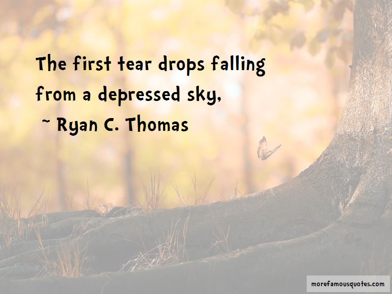Ryan C. Thomas Quotes Pictures 4