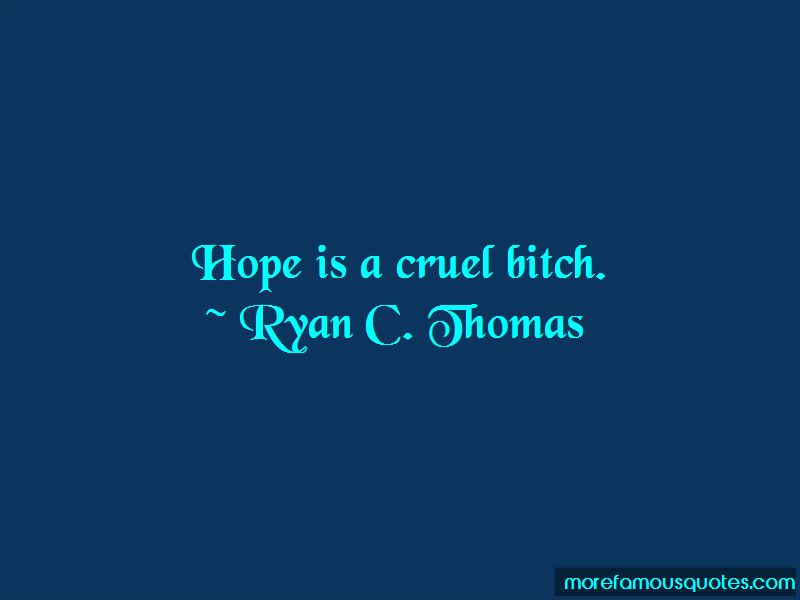 Ryan C. Thomas Quotes