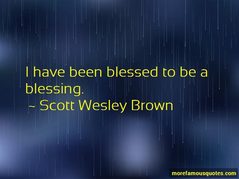 Scott Wesley Brown Quotes