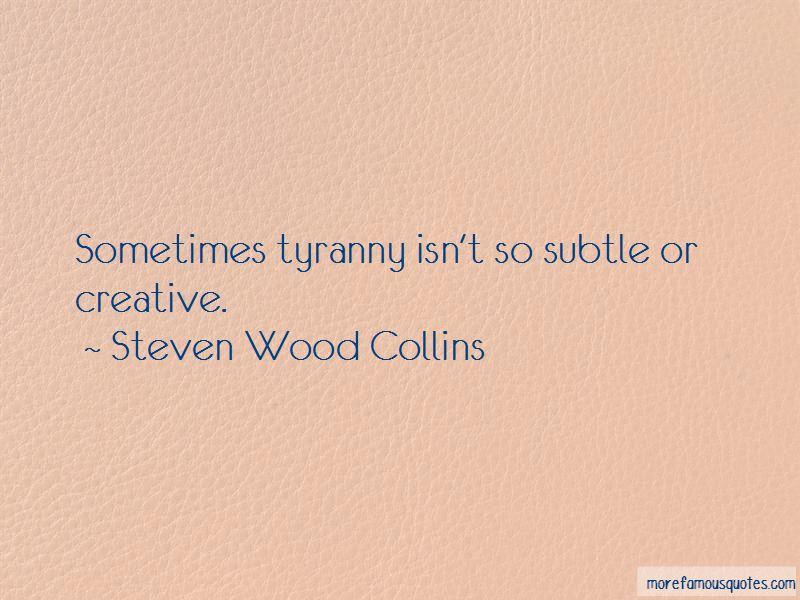Steven Wood Collins Quotes