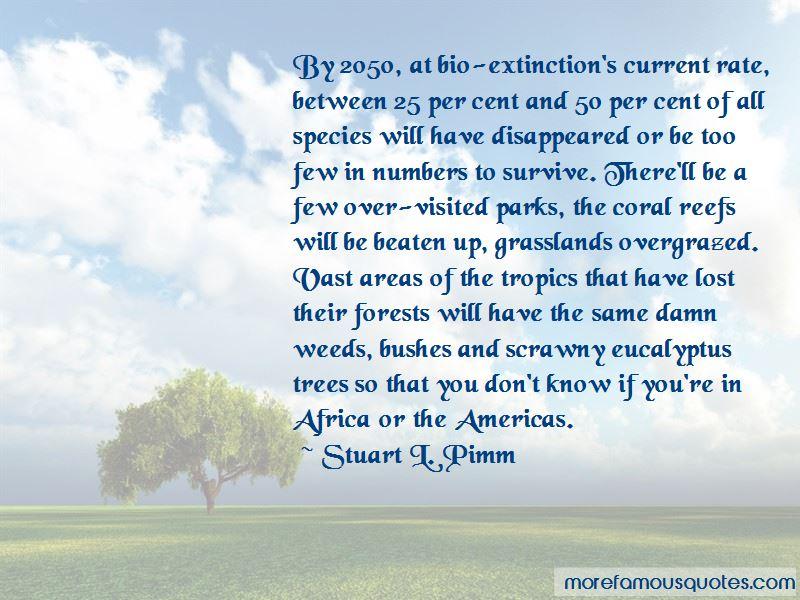 Stuart L. Pimm Quotes Pictures 3
