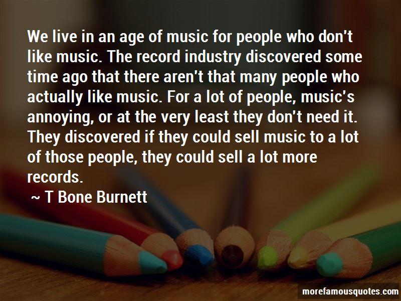 T Bone Burnett Quotes Pictures 2
