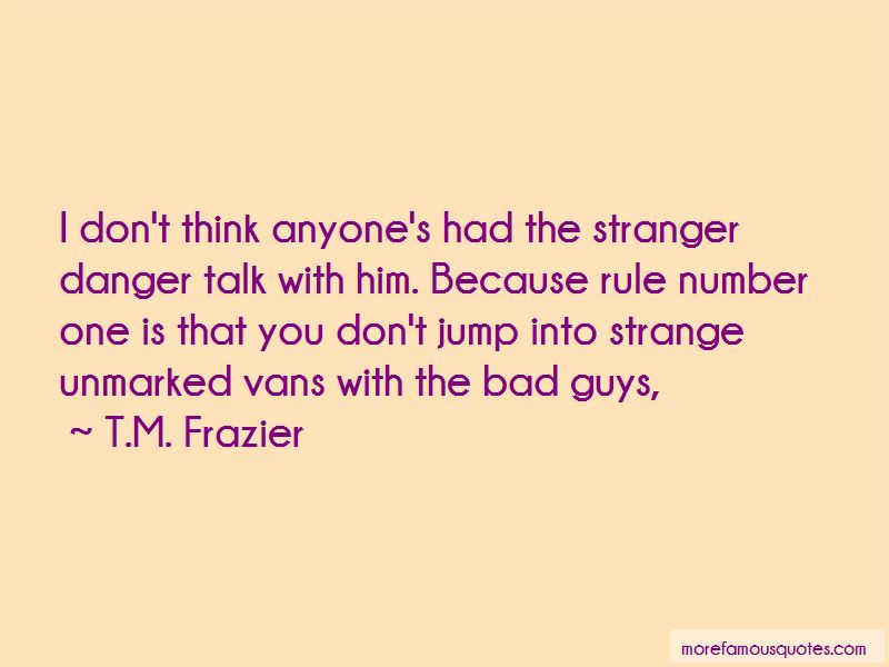 T.M. Frazier Quotes Pictures 2