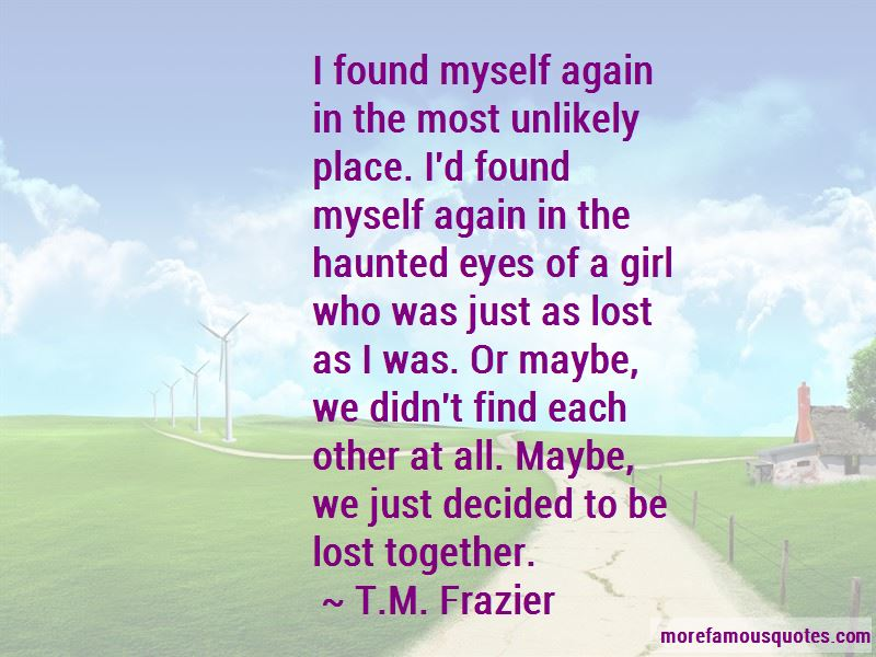 T.M. Frazier Quotes Pictures 4