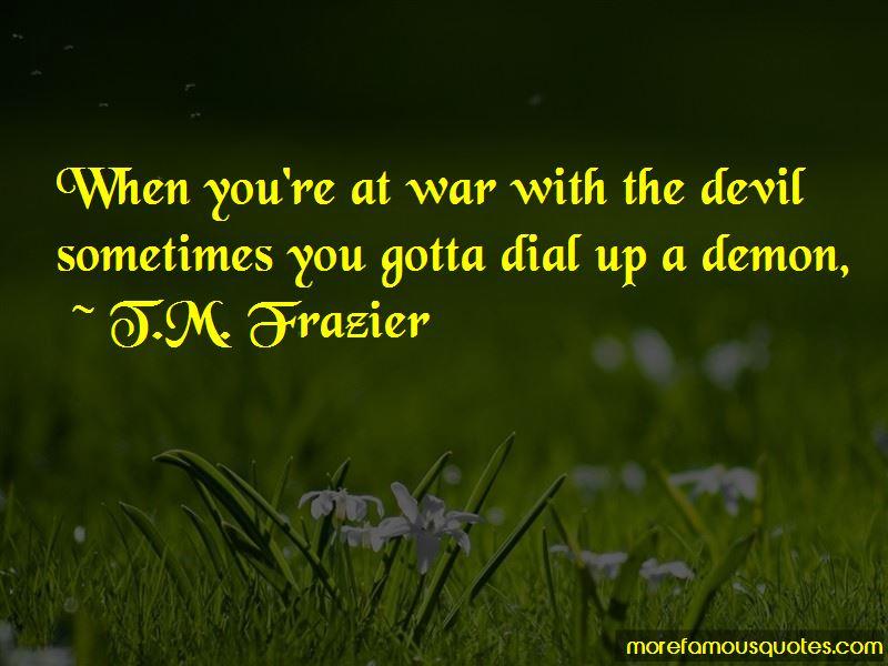 T.M. Frazier Quotes