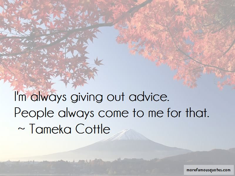 Tameka Cottle Quotes