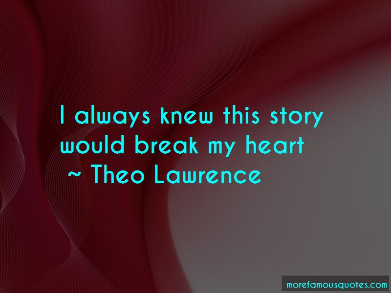 Theo Lawrence Quotes