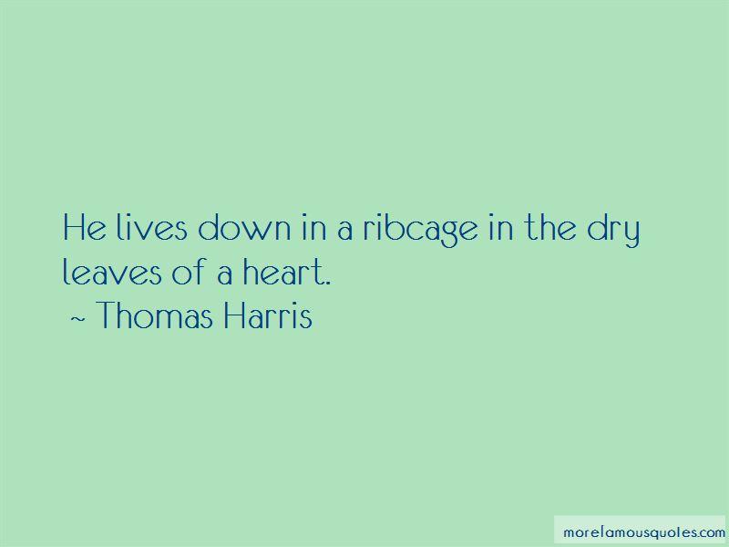 Thomas Harris Quotes Pictures 3