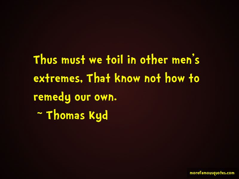 Thomas Kyd Quotes Pictures 4