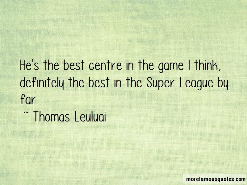 Thomas Leuluai Quotes