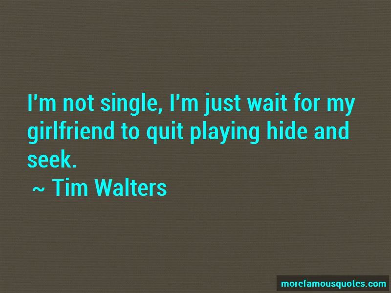 Tim Walters Quotes