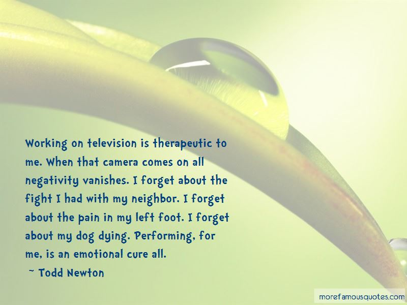 Todd Newton Quotes Pictures 3