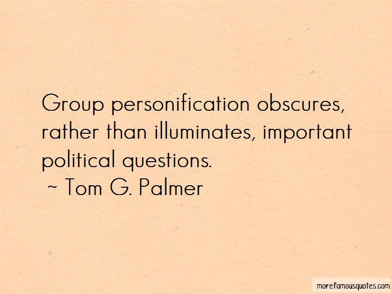 Tom G. Palmer Quotes