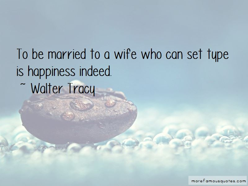Walter Tracy Quotes
