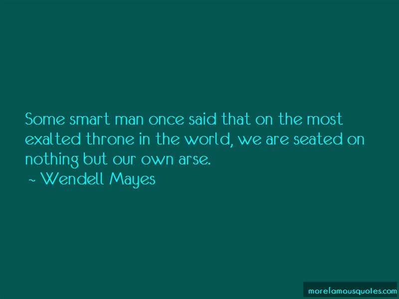 Wendell Mayes Quotes Pictures 3
