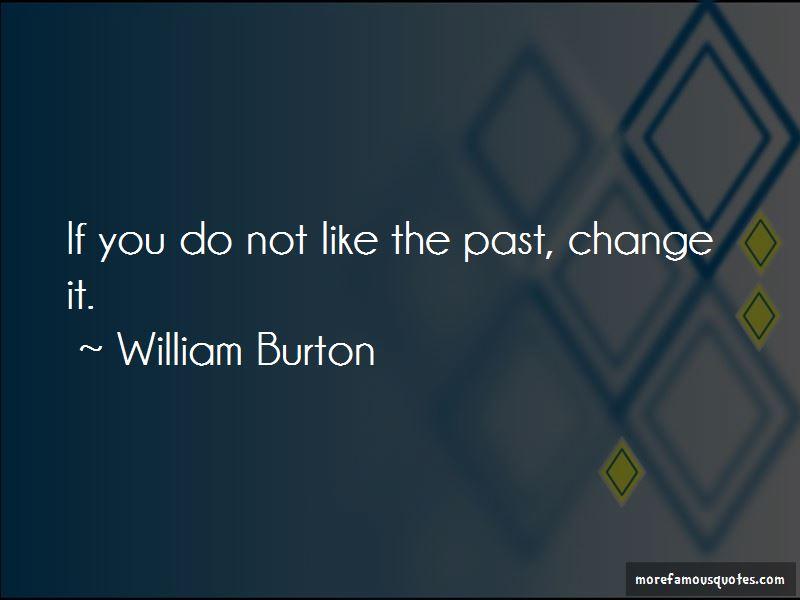 William Burton Quotes