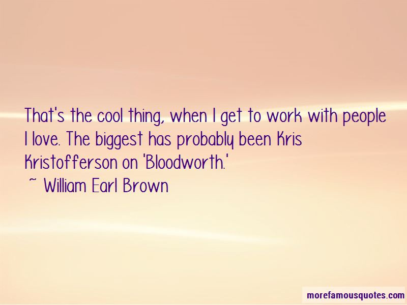 William Earl Brown Quotes Pictures 2