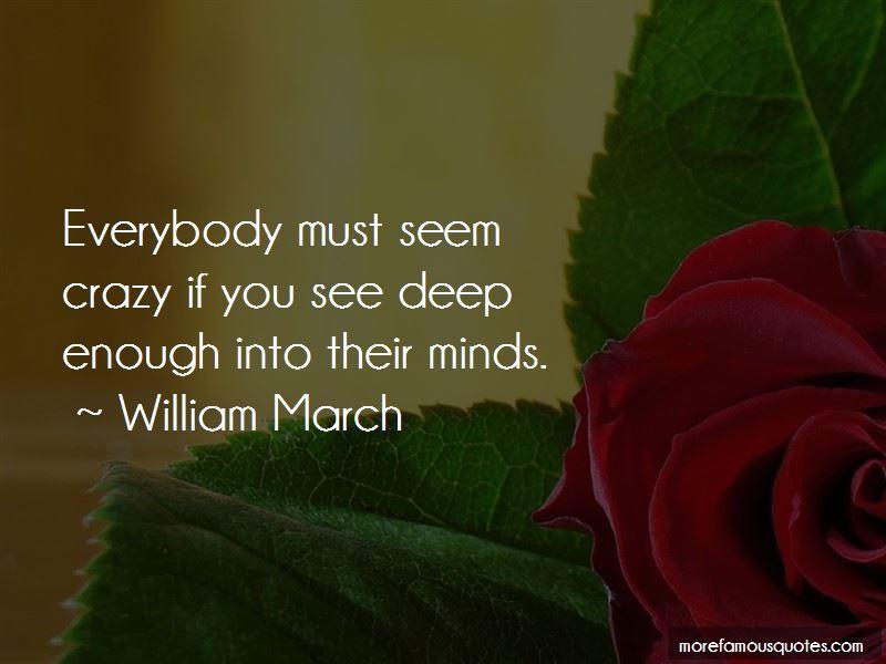William March Quotes Pictures 4