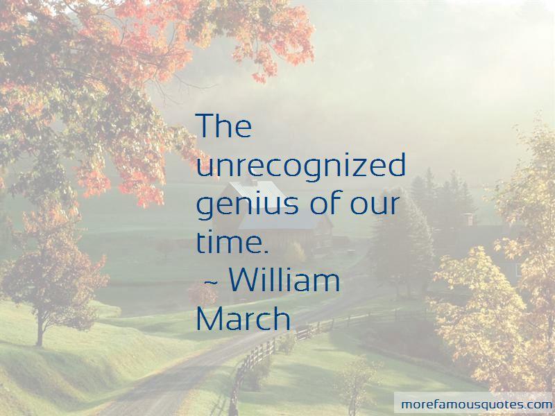 William March Quotes