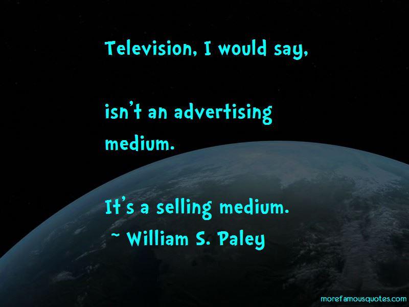William S. Paley Quotes Pictures 3