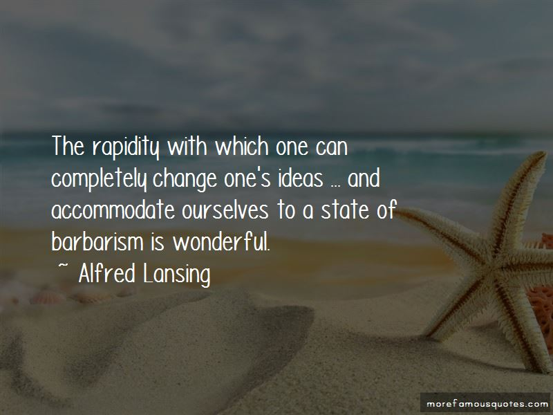 Alfred Lansing Quotes Pictures 2