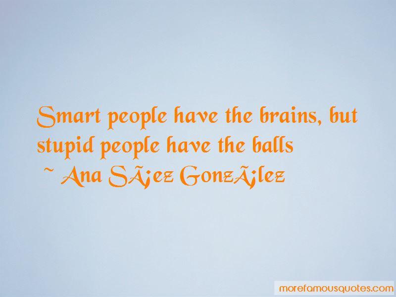 Ana Saez Gonzalez Quotes