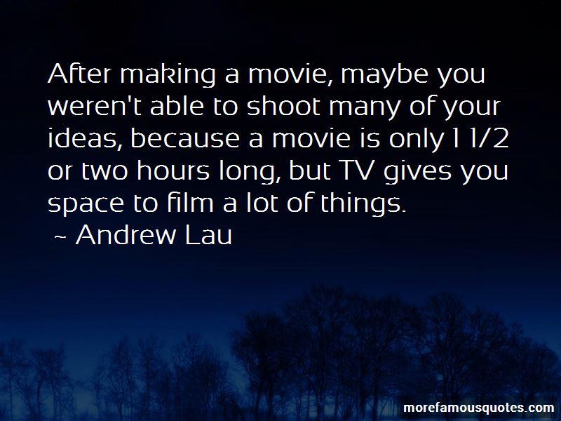 Andrew Lau Quotes Pictures 2