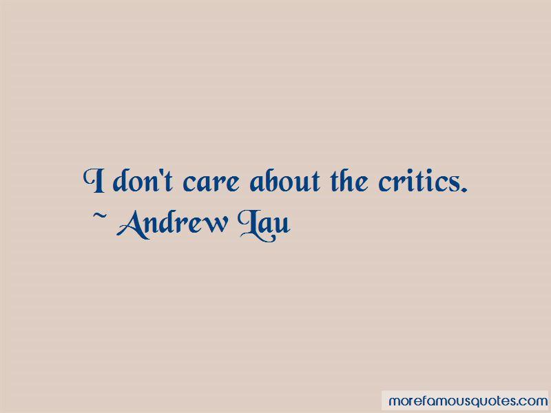 Andrew Lau Quotes